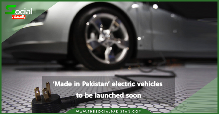 Electric Vehicles made in Pakistan will be available soon.