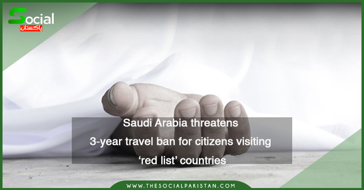 Saudi Arabia threatens 3-year travel ban for citizens visiting 'red list' states