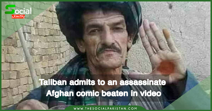 In a viral video, the Taliban admitted to assassinate an Afghan humorist.