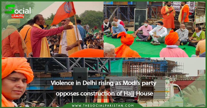 Violence in Delhi rising as Modi's party opposes construction of Hajj House.