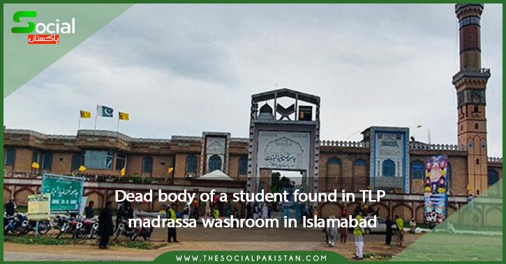 Dead body of a student found in TLP madrassa washroom in Islamabad