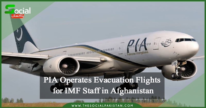 PIA Operates Evacuation Flights for IMF Staff in Afghanistan