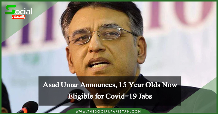 Asad Umar Announces, 15-Year-Olds Now Eligible for Covid-19 Jabs