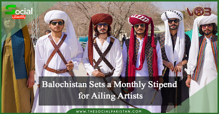 Balochistan Sets a Monthly Stipend for Ailing Artists