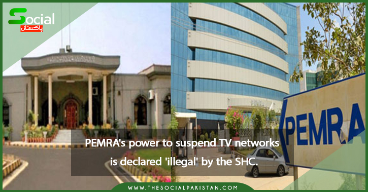 PEMRA's power to suspend TV networks is declared 'illegal' by the SHC.