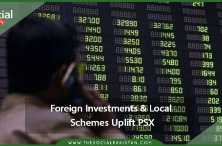 PSX is boosted by foreign investments and local schemes.